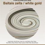"Porcelāna mākslas izstāde ""Baltais zelts/White Gold"""