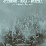 """Dokumentālā filma """"Gulbene-Rīga-brīvība"""""""